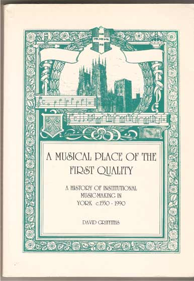 Image for A Musical Place of the First Quality: A History of Institutional Music-Making in York C1550-1990