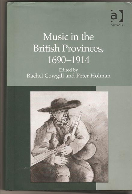 Image for Music in the British Provinces, 1690-1914