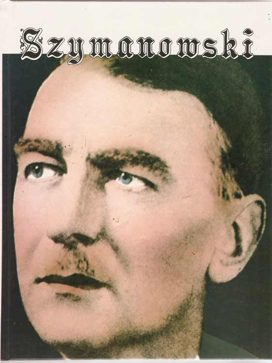 Image for Szymanowski - His Life and Times