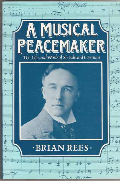 Image for A Musical Peacemaker. The Life and Music of Sir Edward German
