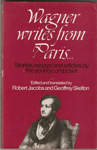 Image for Wagner Writes from Paris. Stories, Essays and Articles by the Young Composer.