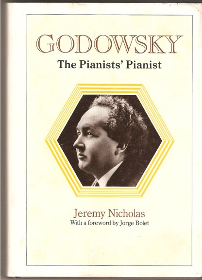 Image for Godowsky: The Pianists' Pianist: A Biography of Leopold Godowsky