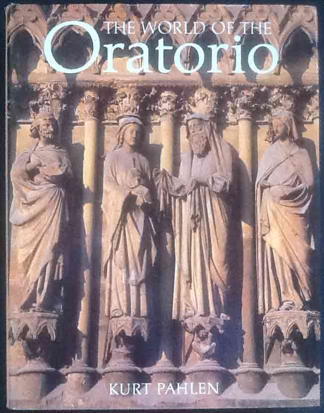 Image for The World of the Oratorio - Oratorio, Mass, Requiem, Te Deum, Stabat Mater and Large Cantatas