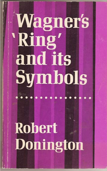 Image for Wagner's Ring and its Symbols: The Music and the Myth
