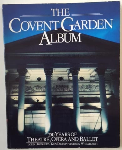 Image for The Covent Garden Album: 250 Years of Theatre, Opera and Ballet