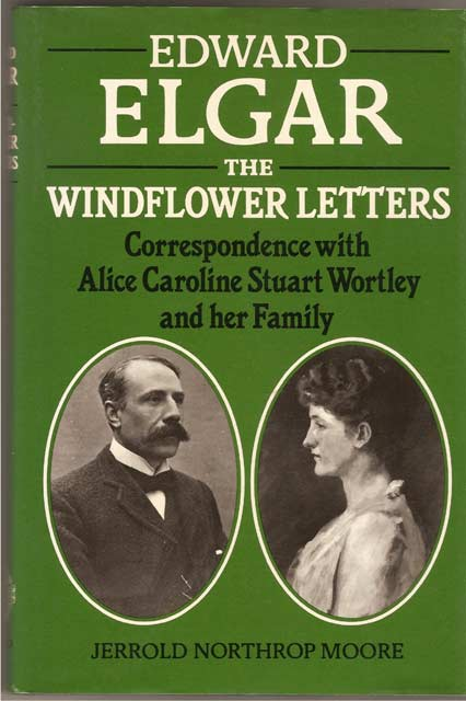 Image for Edward Elgar - The Windflower Letters: Correspondence with Alice Caroline Stuart Wortley and Her Family