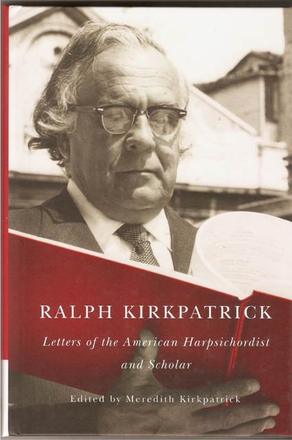 Image for Ralph Kirkpatrick. Letters of the American Harpsichordist and Scholar