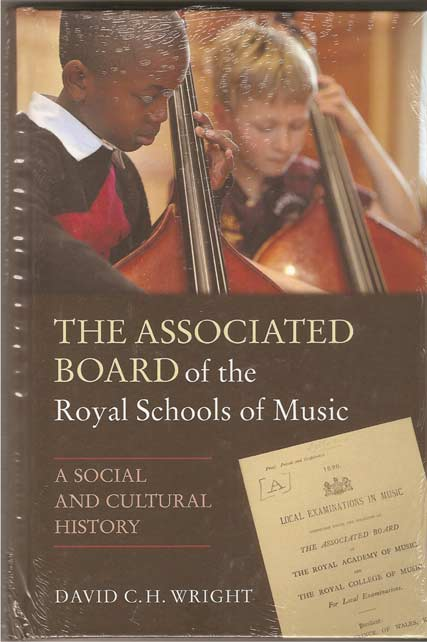 Image for The Associated Board of the Royal Schools of Music. a Social and Cultural History