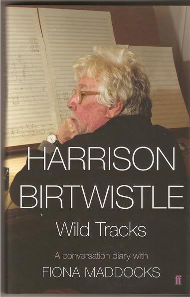 Image for Harrison Birtwistle - Wild Tracks A Conversation Diary with Fiona Maddocks