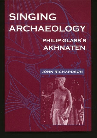 Image for Singing Archaeology: Philip Glass's Akhnaten