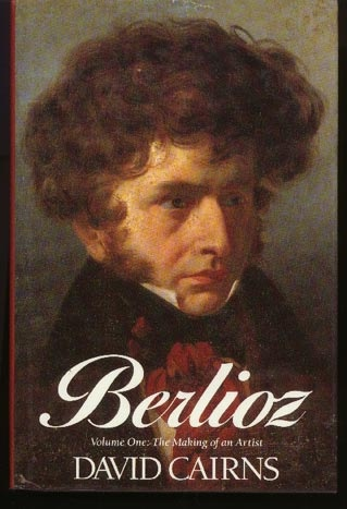 Image for Berlioz: Volume 1: the Making of an Artist 1803-1832