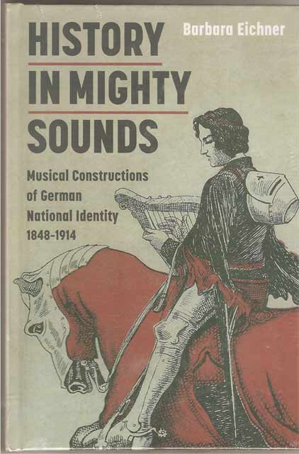 Image for History in Mighty Sounds. Musical Constructions of German National Identity, 1848 -1914