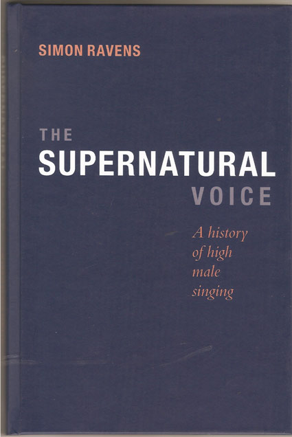 Image for The Supernatural Voice. A History of High Male Singing