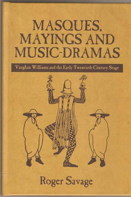 Image for Masques, Mayings and Music-Dramas. Vaughan Williams and the Early Twentieth-Century Stage
