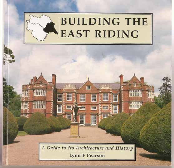 Image for Building the East Riding. a Guide to its Architecture and History