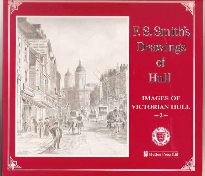 Image for F. S. Smith's Drawings of Hull: Images of Victorian Hull - 2