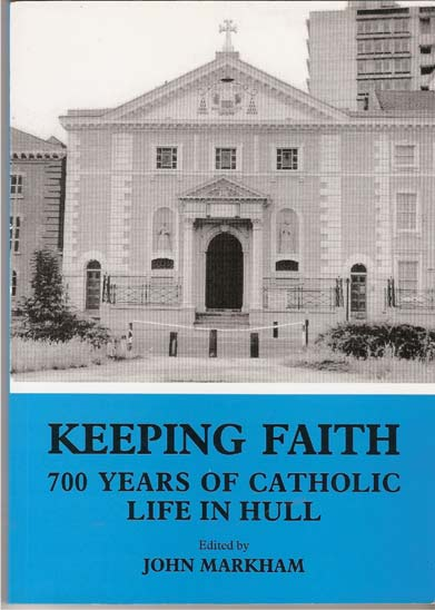 Image for Keeping Faith. 700 Years of Catholic Life in Hull