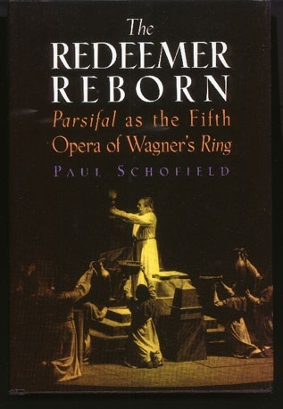 Image for The Redeemer Reborn. Parsifal As the Fifth Opera of Wagner's Ring