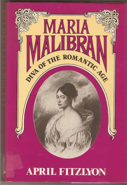 Image for Maria Malibran. Diva of the Romantic Age.