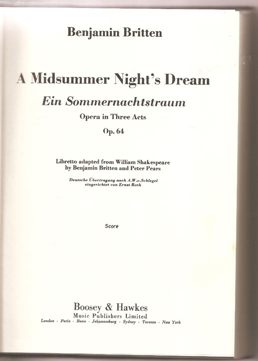 Image for A Midsummer Night's Dream. Ein Sommernachtstraum. Opera in Three Acts. Op. 64 Libretto Adapted from William Shakespeare by Benjamin Britten and Peter Pears.