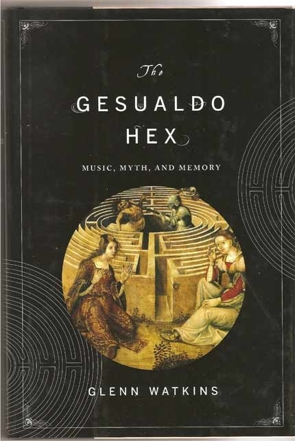 Image for The Gesualdo Hex. Music, Myth, and Memory
