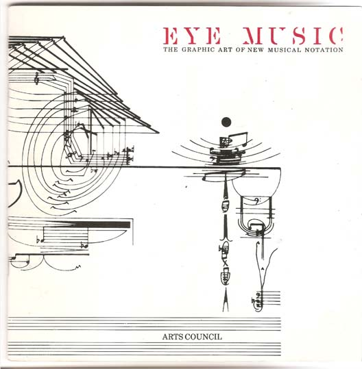 Image for Eye Music. the Graphic Art of New Musical Notation