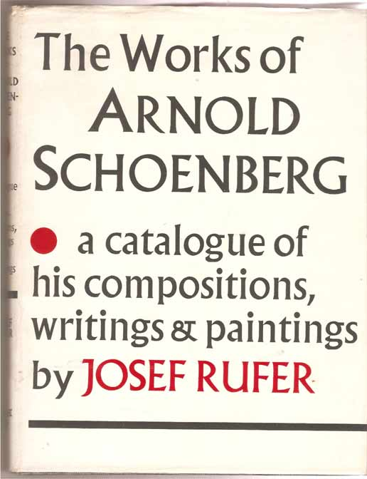 Image for The Works of Arnold Schoenberg. A Catalogue of His Compositions, Writings & Paintings.