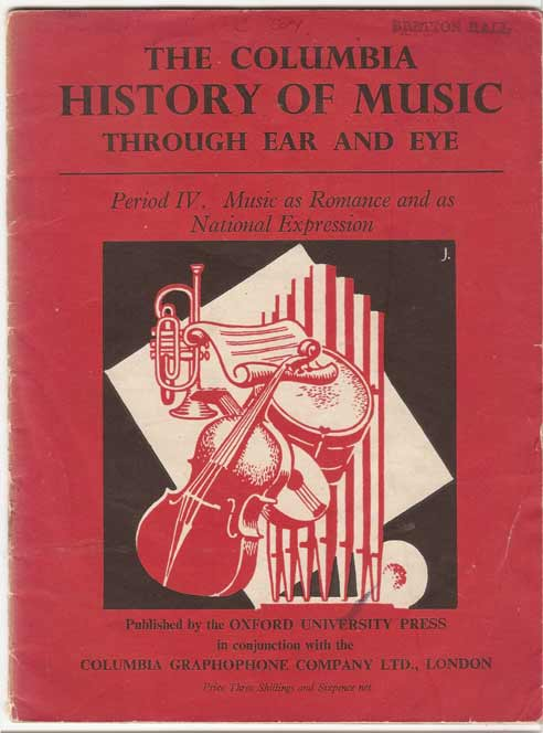 Image for The Columbia History of Music through Ear and Eye - Period 4 - Music As Romance and As National Expression