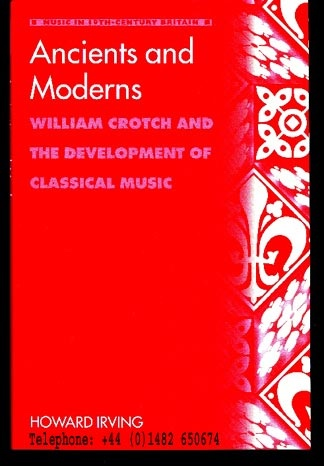 Image for Ancients and Moderns. William Crotch and the Development of Classical Music