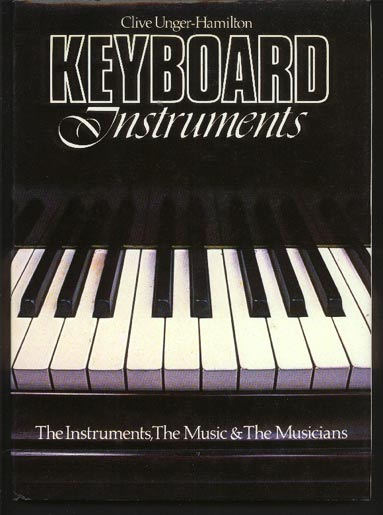 Image for Keyboard Instruments   The Instruments, The Music & The Musicians