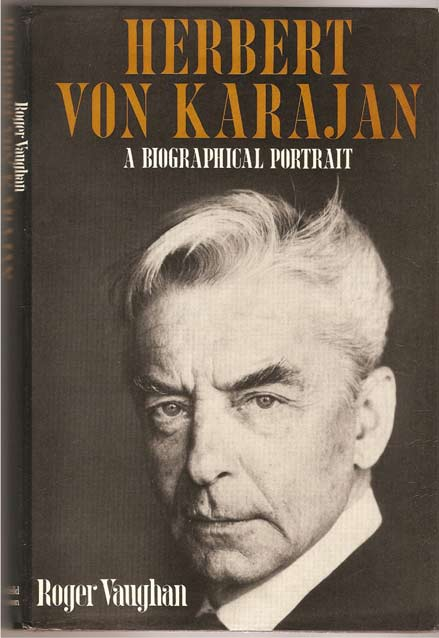 Image for Herbert Von Karajan: A Biographical Portrait