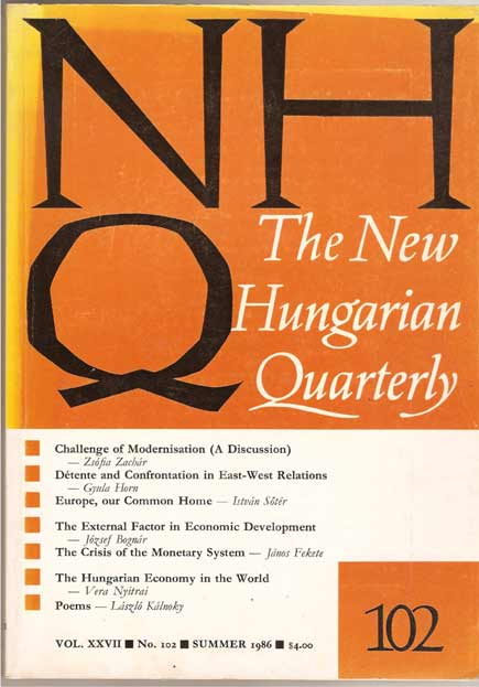 Image for NHQ  The New Hungarian Quarterly  A Review of Political, Cultural, Social and Economic Life in Hungary  Vol XXVII  No 102