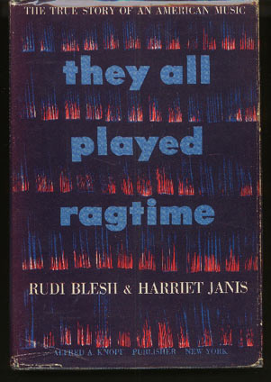 Image for They all Played Ragtime:  the True Story of an American Music