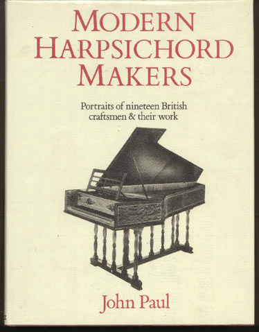 Image for Modern Harpsichord Makers: Portraits of Nineteen British Craftsmen & Their Work