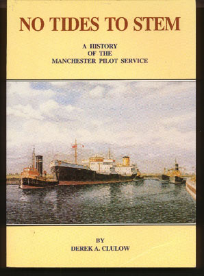 Image for No Tides to Stem: A History of the Manchester Pilot Service