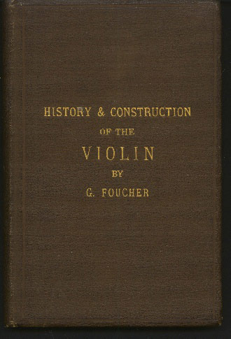 Image for Treatise on the History & Construction of the Violin with a Short Account of the Lives of its Greatest Players and Makers