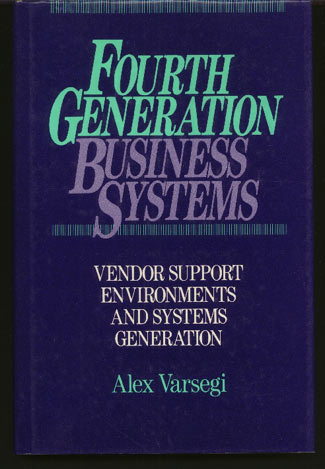 Image for Fourth Generation Business Systems:  Vendor Support Environments and Systems Generation