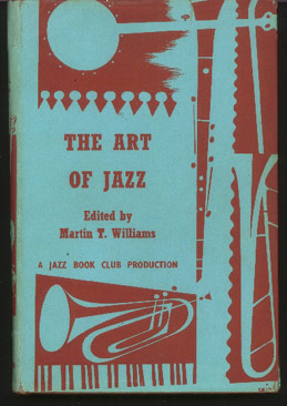 Image for The Art of Jazz: Essays on the Nature and Development of Jazz