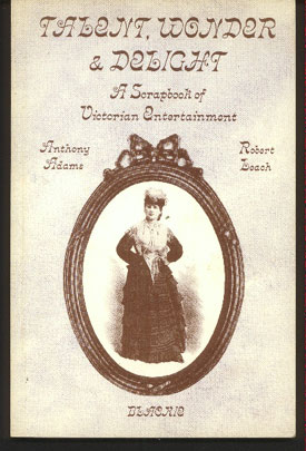 Image for Talent, Wonder and Delight: A Scrapbook of Victorian Entertainment