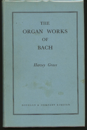 Image for The Organ Works of Bach. with an Introduction by Ernest Newman