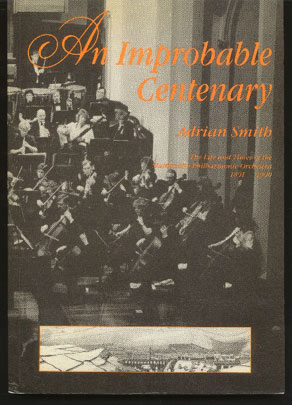 Image for An Improbable Centenary: the Life and Times of the Slaithwaite Philharmonic Orchestra, 1891-1990