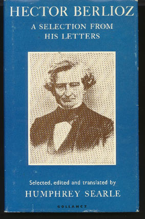 Image for Hector Berlioz: a Selection from His Letters.
