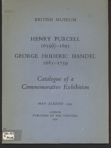 Image for Henry Purcell 1659 (? ) -1695. George Frideric Handel 1685-1759 Catalogue of a Commemorative Exhibition May: August, 1959