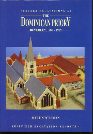 Image for Further Excavations At the Dominican Priory, Beverley 1986-89