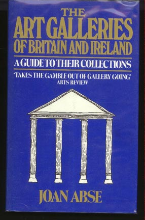 Image for The Art Galleries of Britain and Ireland, a Guide to their Collections
