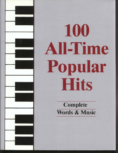 Image for 100 All-Time Popular Hits: Complete Words & Music