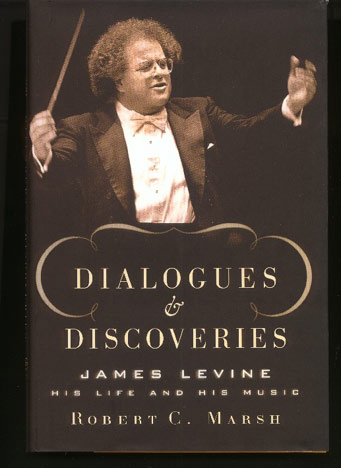 Image for Dialogues & Discoveries: James Levine, His Life and His Music