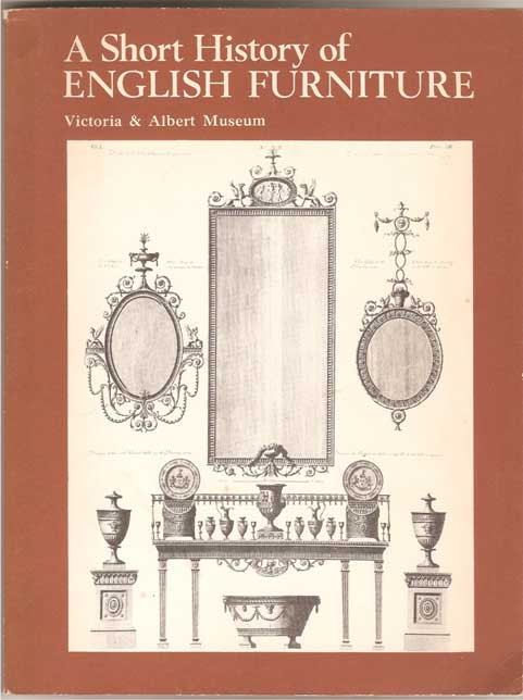 Image for Victoria & Albert Museum: a Short History of English Furniture