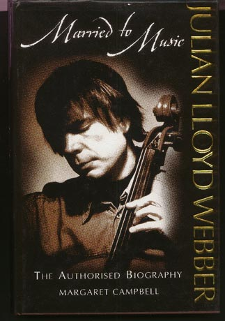 Image for Julian Lloyd Webber: Married to Music. The Authorised Biography