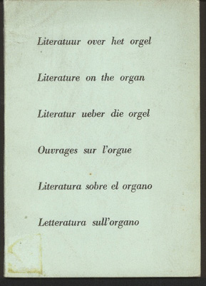Image for Literature on the Organ: Principally in Dutch Libraries